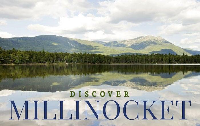 Discover Millinocket