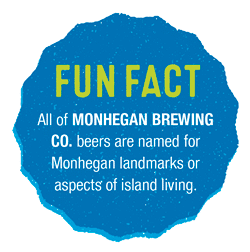 All of Monhegan Brewing Co. beers are named for Monhegan landmarks or aspects of island living.